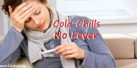 cold chills no fever