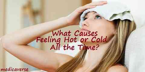 What Causes Feeling Hot or Cold All the Time?