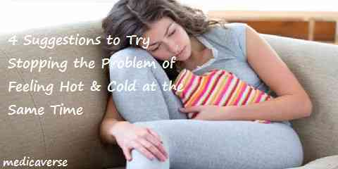 Feeling Hot & Cold at the Same Time - 4 Suggestions to Try ...